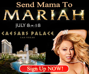 Send Mama to Mariah!  Win tickets to see Mariah Carey at Caesar's Palace!