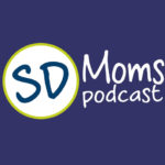 SD Moms Podcast:  Making New Mommy Friends